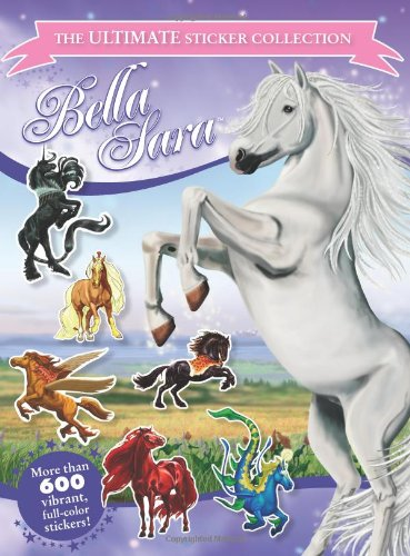 Read Online Bella Sara: The Ultimate Sticker Collection PDF