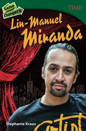 Game Changers Lin-Manuel Miranda (Time for Kids Nonfiction Readers)