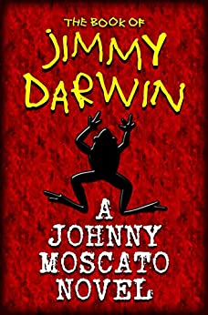 Jimmy Darwin: The Book of Jimmy Darwin by [Moscato, Johnny]