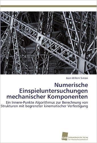 Numerische Einspieluntersuchungen mechanischer Komponenten: Ein Innere-Punkte Algorithmus zur Berechnung von Strukturen mit begrenzter kinematischer Verfestigung