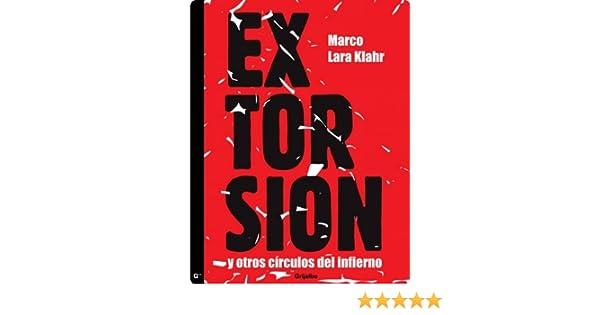 Amazon.com: Extorsión: Y otros círculos del infierno (Spanish Edition) eBook: Marco Lara Klahr: Kindle Store