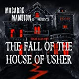 Macabre Mansion(r) Presents - THE FALL OF THE HOUSE OF USHER