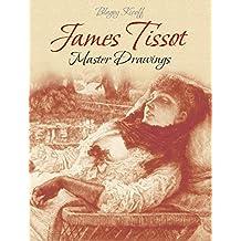 James Tissot: Master Drawings