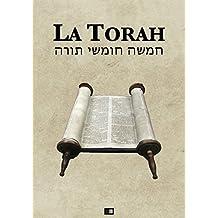 La Torah (Les cinq premiers livres de la Bible hébraïque) (French Edition)