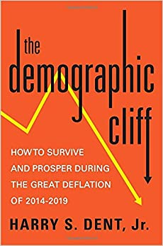Book The Demographic Cliff: How to Survive and Prosper During the Great Deflation of 2014-2019
