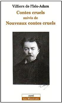 Contes cruels - Nouveaux contes cruels par Villiers de l'Isle-Adam