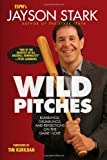 Wild Pitches: Rumblings, Grumblings, and Reflections on the Game I Love