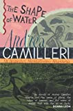 Front cover for the book The Shape of Water by Andrea Camilleri