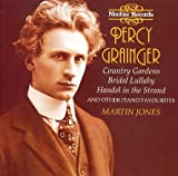 Percy Grainger: Country Gardens; Bridal Lullaby; Handel in the Strand