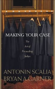Scalia and Garner's Making Your Case: The Art of Persuading Judges (English Edit