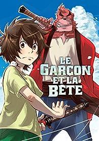 Le garçon et la bête, tome 1 par Mamoru Hosoda