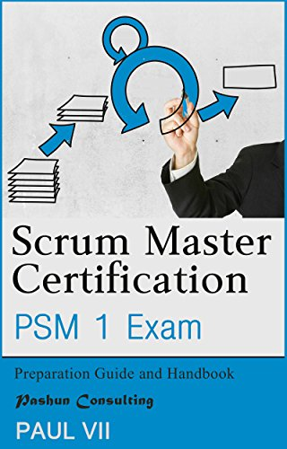 scrum master certification: psm exam: preparation guide and handbook ...