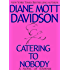 Catering to Nobody (Goldy Schulz Book 1)