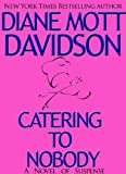Front cover for the book Catering to Nobody by Diane Mott Davidson