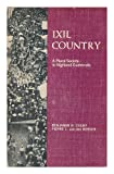 Ixil Country, Benjamin N. Colby and Pierre L. Van den Berghe, 0520015150