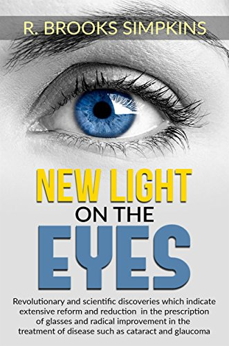 New Light on the Eyes - Revolutionary and scientific discoveries wich indicate extensive reform and reduction in the prescription of glasses and radical ... as cataract and glaucoma (Italian - Prescription Glasses Surgical
