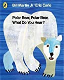 img - for Polar Bear, Polar Bear, What Do You Hear? by Carle, Eric Re-issue edition (2011) book / textbook / text book