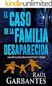 El caso de la familia desaparecida: Una novela policíaca de misterio y crimen (La brigada de crímenes graves nº 1) (Spanish Edition)