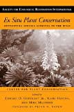 img - for [(Ex Situ Plant Conservation: Supporting Species Survival in the Wild)] [Author: Edward O. Guerrant] published on (January, 2004) book / textbook / text book