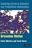 img - for Brownian Motion (Cambridge Series in Statistical and Probabilistic Mathematics) book / textbook / text book
