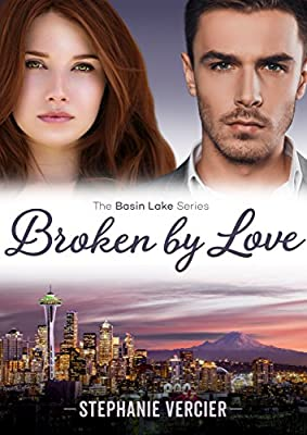 Broken by Love (The Basin Lake Series Book 2)