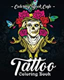 Tattoo Coloring Book: A Coloring Book for Adults Featuring Wild, Amazing and Crazy Tattoo Designs for Stress Relief and Relaxation