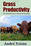 Grass Productivity: An Introduction to Rational Grazing