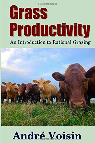 Grass Productivity: An Introduction to Rational Grazing pdf epub