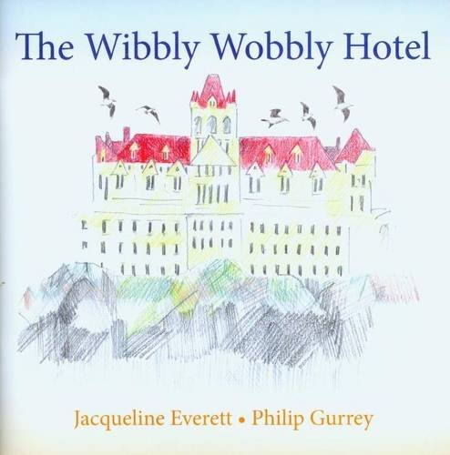 The Wibbly Wobbly Hotel