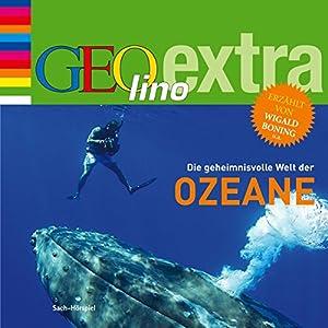 Die geheimnisvolle Welt der Ozeane (GEOlino extra Hör-Bibliothek) Hörbuch