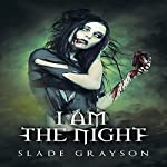 I Am the Night: The Alpha Wolf, Book 2 | Slade Grayson