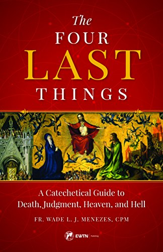 the-four-last-things-a-catechetical-guide-to-death-judgment-heaven-and-hell