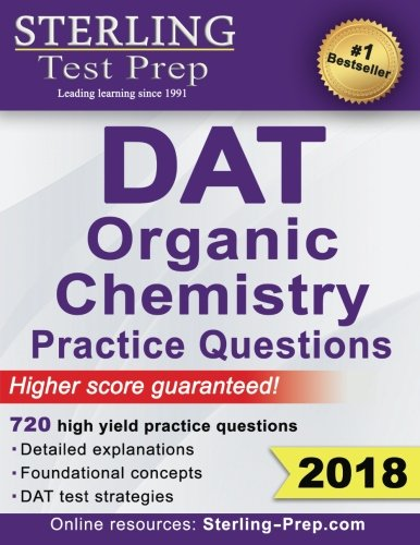 Sterling Test Prep DAT Organic Chemistry Practice Questions: High Yield DAT Questions