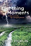 Lightning Moments: Within seconds, life changed forever...