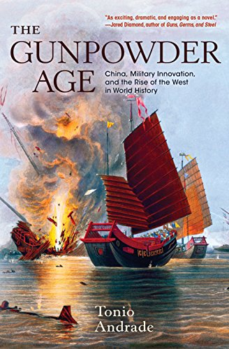 (The Gunpowder Age: China, Military Innovation, and the Rise of the West in World History)