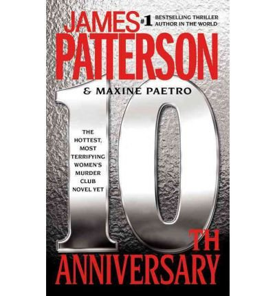 10th Anniversary by Patterson, James, Paetro, Maxine [Little, Brown and Company,2011] (Hardcover) ebook