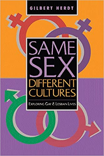 Same Sex, Different Cultures: Exploring Gay And Lesbian Lives 1st Edition, Kindle Edition