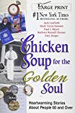 img - for Chicken Soup for the Golden Soul: Heartwarming Stories About People 60 and Over -- Large Print Edition book / textbook / text book