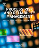 img - for Process Risk and Reliability Management: Operational Integrity Management book / textbook / text book