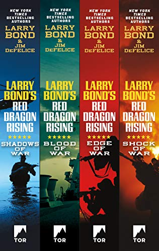 The Red Dragon Rising Series: Shadows of War, Edge of War, Shock of War, Blood of War (Larry Bonds Red Dragon Rising Blood Of War)