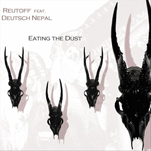 Reutoff Feat. Deutsch Nepal-Eating The Dust-CD-FLAC-2018-AMOK Download