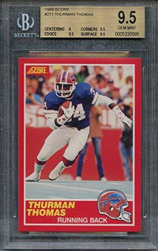 1989 score #211 THURMAN THOMAS buffalo bills rookie card BGS 9.5 (9 9.5 9.5 9.5) Graded Card
