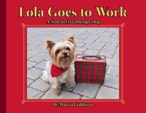 Lola Goes To Work  A Nine To Five Therapy Dog
