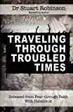 Traveling Through Troubled Times, Stuart Robinson, 0987089153