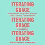 Iterating Grace: Heartfelt Wisdom and Disruptive Truths from Silicon Valley's Top Venture Capitalists | Koons Crooks