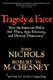 Tragedy and Farce, John Nichols and Robert W. McChesney, 1595581294