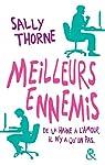 Meilleurs ennemis : De la haine à l'amour, il n'y a qu'un pas (&H) par Thorne