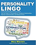 By Mary Miscisin Personality Lingo: Use the Power of Personality to Transform Relationships, Improve Communication an (1st First Edition) [Paperback]