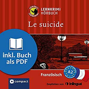 Le suicide (Compact Lernkrimi Hörbuch) Hörbuch