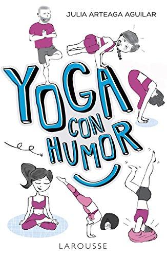 Yoga con humor (Larousse - Libros Ilustrados/ Prácticos - Vida Saludable) (Spanish Edition)